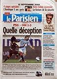 PARISIEN (LE) [No 19287] du 11/09/2006 - 11 SEPTEMBRE 2001 - 4 PAGES SPECIALES - L'AMERIQUE 5 ANS APRES - VOTRE HEBDO ECONOMIE - LA FACTURE DE LA SECURITE - PSG-OM - 1-3 - QUELLE DECEPTION - ALBUM - LES BELLES BALLADES DE LIONEL RICHIE - EDUCATION - COMMENT GERER LES PETITS SOUCIS DE LA RENTREE - LIBAN - LA MISSION A HAUTS RISQUES DES SOLDATS FRAN-½AIS - SEINE-SAINT-DENIS - UN NUMERO VERT DESTINE AUX PERSONNES SURENDETTEES - CAHIER CENTRAL.