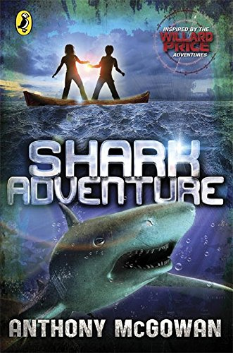 Willard Price: Shark Adventure por Anthony McGowan