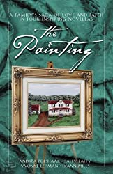 The Painting: Where the Heart Is/New Beginnings/Turbulent Times/Going Home Again (Inspirational Romance Collection) by Sally Laity (1999-12-01)
