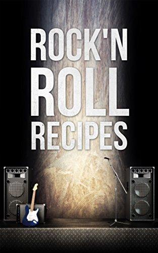 Rock'n Roll Recipes: Cook Like a Rockstar! (English Edition) (Steelers Rock)