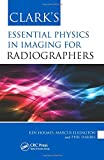 Clark's Essential Physics in Imaging for Radiographers (Clark's Essential Guides)