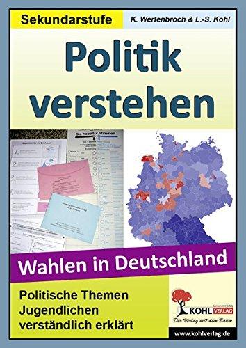 Politik verstehen - Wahlen in Deutschland: Politische Themen Jugendlichen leicht erklärt