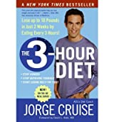 By Cruise, Jorge ( Author ) [ The 3-Hour Diet: Lose Up to 10 Pounds in Just 2 Weeks by Eating Every 3 Hours! By Dec-2006 Paperback
