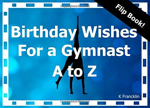 Birthday Wishes For a Gymnast A to Z: Fill in The Blank Book (Special Occasions) por K Francklin