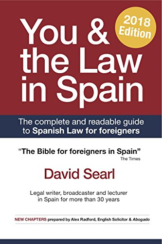 You & The Law in Spain: The Complete Readable Guide for Foreigners in Spain (English Edition) por David Searl