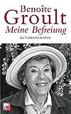 Meine Befreiung: Autobiografie - Benoite Groult