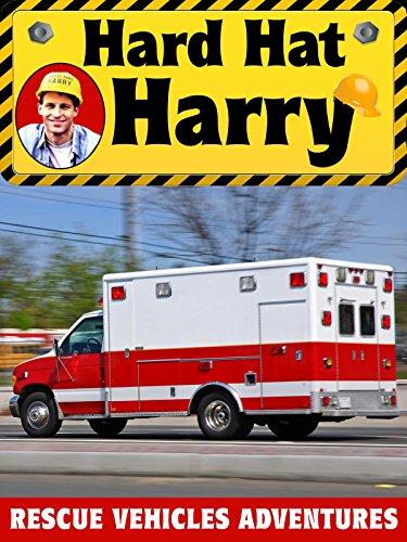 hard-hat-harry-rescue-vehicles-adventures