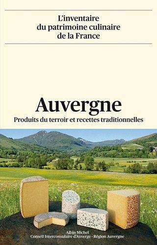Auvergne: Produits du terroir et recettes traditionnelles