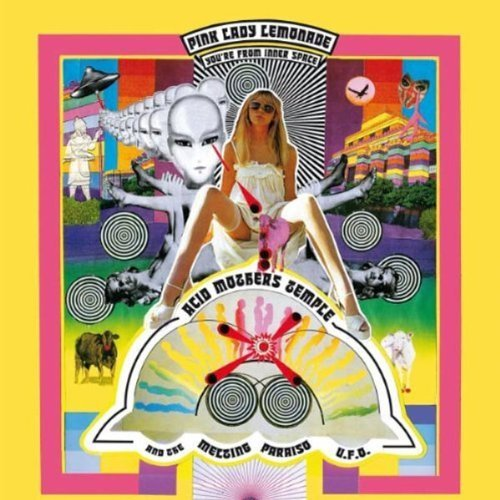 Pink Lady Lemonade - You're From Inner Space by Acid Mothers Temple & The Melting Paraiso U.FO