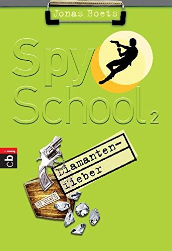 Spy School - Diamantenfieber