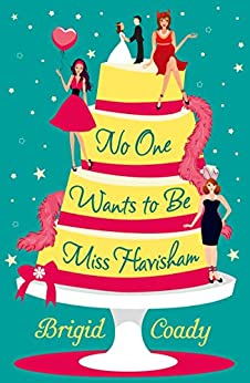 No One Wants to Be Miss Havisham by [Coady, Brigid]