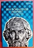 Der schlafende Prophet. Prophezeiungen in Trance 1911 - 1998.