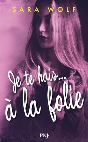 Je te hais... à la folie - tome 02 (2) par Sara WOLF