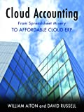 Cloud Accounting - From Spreadsheet Misery to Affordable Cloud ERP (English Edition)