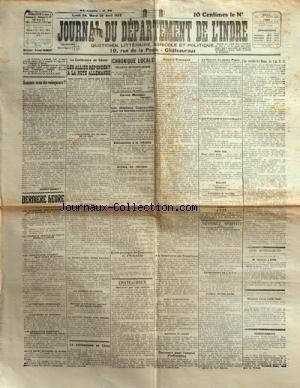 JOURNAL DU DEPARTEMENT DE L'INDRE du 24/04/1922 - SOMMES-NOUS DES VAINQUEURS PAR ERNEST GAUBERT - LA CONFERENCE DE GENES - LES ALLIES REPONDENT A LA NOTE ALLEMANDE - L'ANGLETERRE ET LA PAIX - UN INCIDENT LLOYD GEORGE- BARTHOU - LE MEMORANDUM RUSSE ANNULE - MENACE D'ATTENTAT CONTRE LES DELEGUES RUSSES - LA TACTIQUE COMMUNISTE - LA ROUMANIE HOSTILE AU TRAITE RUSSO-ALLEMAND - LE VATICAN TRAITE AVEC MOSCOU - LE BOLCHEVISME EN CHINE - L'EXPLOSION DE MONASTIR - LES KEMALISTES ACCEPTENT DE DISCUT