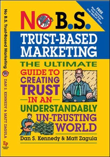 No B.S. Trust-Based Marketing: The Ultimate Guide...