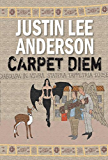 Carpet Diem: Or...How to Save the World by Accident (English Edition)