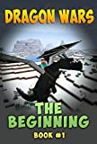 Dragon Wars – The Beginning: An Unofficial Minecraft Novel Series (Book #1) (Minecraft Dragon Wars)