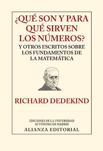 ¿Qué son y para qué sirven los números?: y otros escritos sobre los fundamentos de la matemática (Libros Singulares (Ls)) por Richard Dedekind