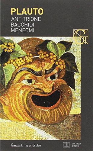 Anfitrione-Bacchidi-Menecmi. Testo latino a fronte