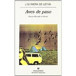 Aves de paso (Narrativas hispánicas) Premio Herralde de Novela 1993