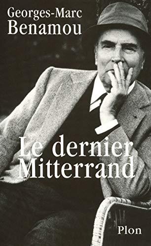 Le dernier Mitterrand par Georges-Marc BENAMOU