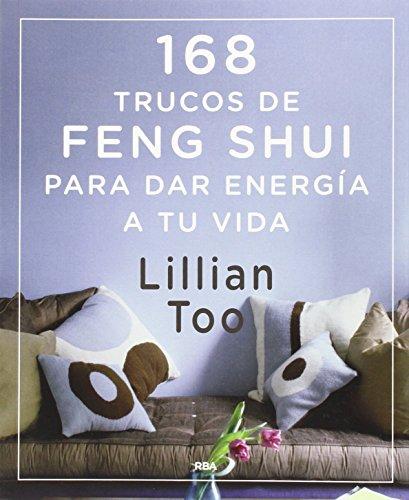 168 trucos de Feng-Shui para dar energía a tu vida (OTROS INTEGRAL)