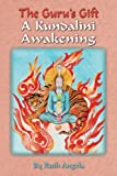The Guru's Gift: A Kundalini Awakening