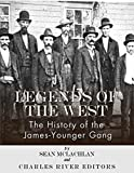 Legends of the West: The History of the James-Younger Gang (English Edition)