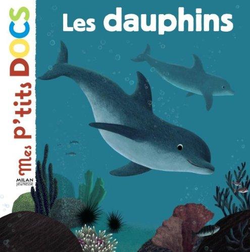 Les dauphins (Mes p'tits docs)