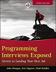 Programming Interviews Exposed: Secrets to Landing Your Next Job.