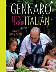 Gennaro: Let's Cook Italian: Favourite Family Recipes by Contaldo, Genarro (2012) Hardcover