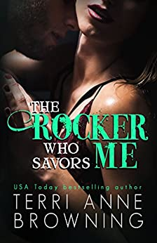 The Rocker Who Savors Me (The Rocker Series Book 2) by [Browning, Terri Anne]