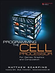 Programming the Cell Processor: For Games, Graphics, and Computation by Matthew Scarpino (2008-10-24)