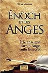 Enoch et les Anges - Etre enseigné par un Ange, voilà le secret par Manitara