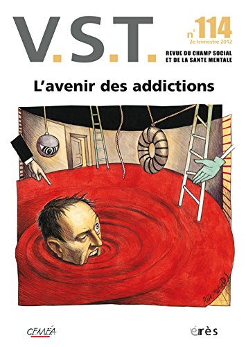 VST, N° 114, 2e trimestre : L'avenir des addictions