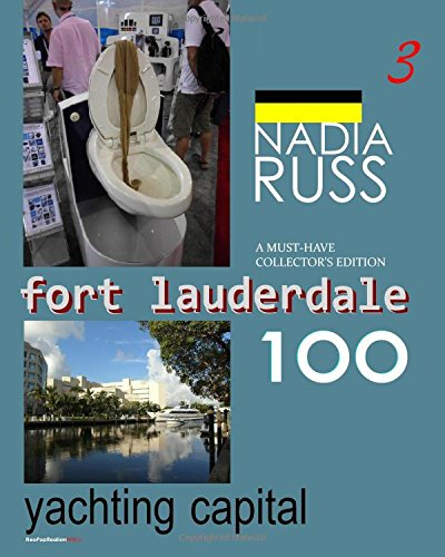Fort Lauderdale 100: Yachting Capital: A Must-Have Collector's Edition - Fort Lauderdale Yacht