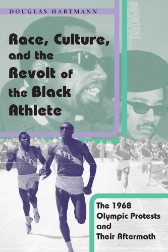 Race, Culture, and the Revolt of the Black Athlete: The 1968 Olympic Protests and Their Aftermath por Douglas Hartmann