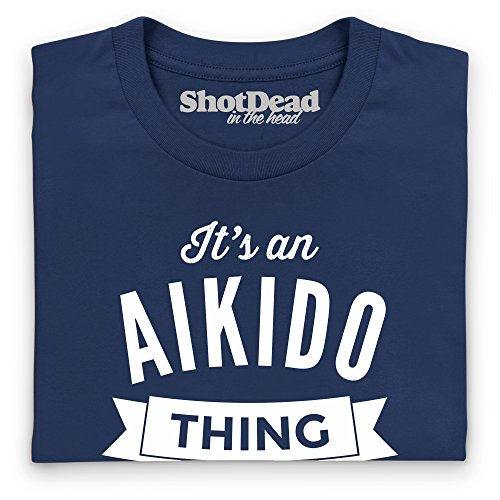 It's An Aikido Thing Langarmshirt Funny Novelty Gift, Herren Dunkelblau
