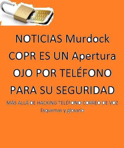 NOTICIAS Murdock COPR ES UN Apertura OJO POR TELÉFONO PARA SU SEGURIDAD por Double Dutch
