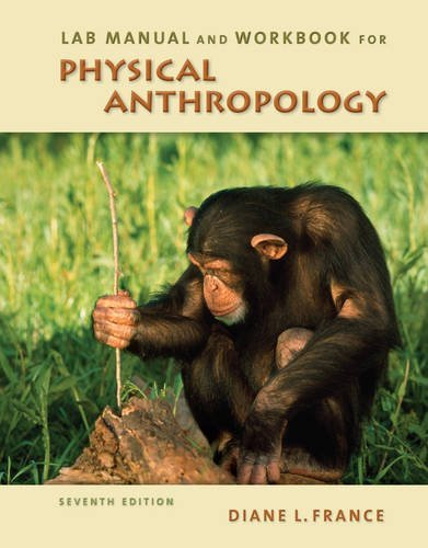 Lab Manual and Workbook for Physical Anthropology by Diane L. France (2010-03-12)
