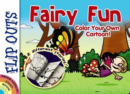 FLIP OUTS -- Fairy Fun: Color Your Own Cartoon!