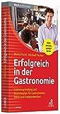 Erfolgreich in der Gastronomie: Existenzgründung und Businessplan für Gastronomen, Wirte und Kneipenbesitzer