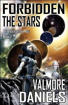 Forbidden The Stars (The Interstellar Age Book 1) (English Edition) von [Daniels, Valmore]