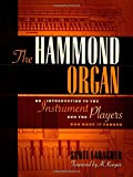 The Hammond Organ Book: An Introduction to the Instrument and the Players Who Made Them