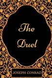 The Duel: By Joseph Conrad - Illustrated