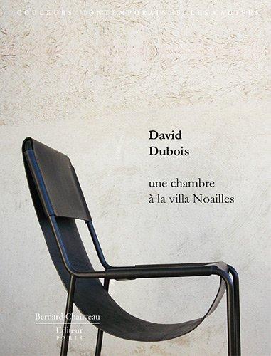 David Dubois : Une chambre à la villa Noailles
