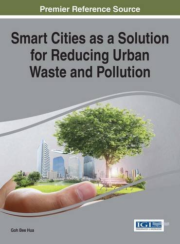Preisvergleich Produktbild Smart Cities as a Solution for Reducing Urban Waste and Pollution (Advances in Environmental Engineering and Green Technologies)