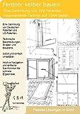 Fenster selber bauen: 500 Patente zeigen wie!