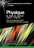 Physique MP-MP* - Tout le programme 2014 sous forme d'exercices et problèmes corrigés
